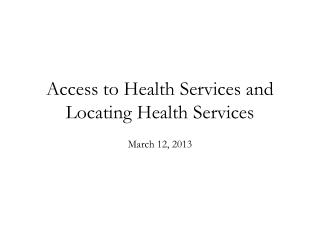 Access to Health Services and Locating Health Services