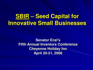 SBIR  – Seed Capital for Innovative Small Businesses