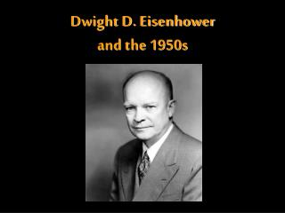 Dwight D. Eisenhower  and the 1950s