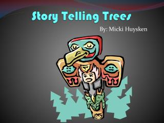 Story Telling Trees