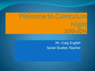Welcome to Curriculum Night 2013-2014