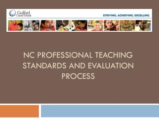 NC Professional Teaching Standards and Evaluation Process
