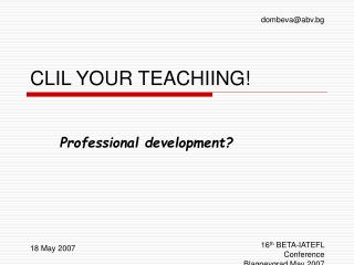 CLIL YOUR TEACHIING!
