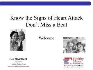 Know the Signs of Heart Attack Don't Miss a Beat