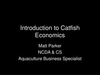 Introduction to Catfish Economics
