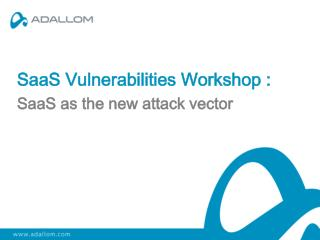 SaaS Vulnerabilities Workshop : SaaS as the new attack vector