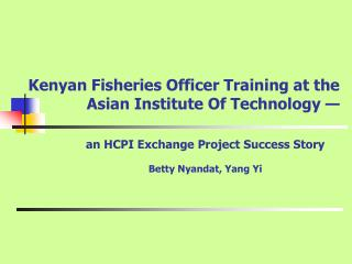 Kenyan Fisheries Officer Training at the  Asian Institute Of Technology —