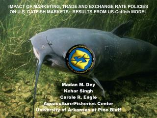 Madan M. Dey Kehar Singh Carole R. Engle Aquaculture/Fisheries Center