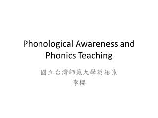 Phonological Awareness and Phonics Teaching