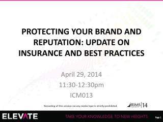 PROTECTING YOUR BRAND AND REPUTATION: UPDATE ON INSURANCE AND BEST PRACTICES