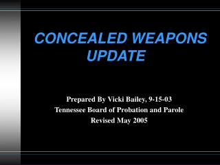 CONCEALED WEAPONS      UPDATE
