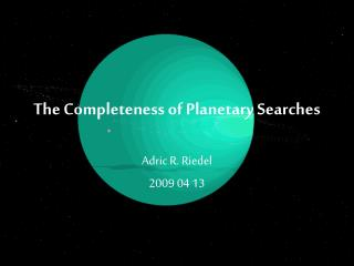 The Completeness of Planetary Searches