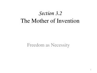 Section 3.2 The Mother of Invention