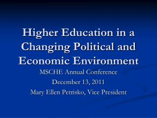 Higher Education in a Changing Political and Economic Environment