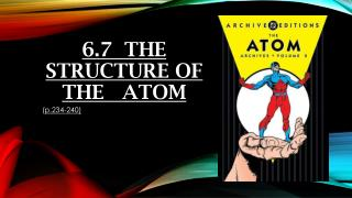 6.7  The    Structure of   The   Atom