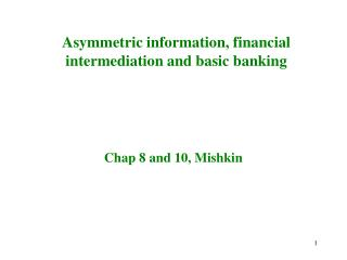 Asymmetric information, financial intermediation and basic banking