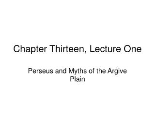Chapter Thirteen, Lecture One