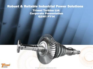 Triveni Turbine Ltd. Corporate Presentation Q2/H1 FY14