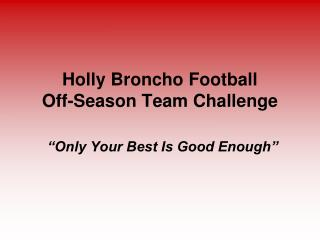 Holly Broncho Football  Off-Season Team Challenge