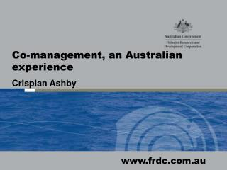 Co-management, an Australian experience Crispian Ashby
