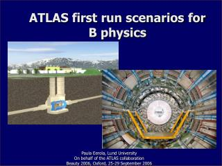 ATLAS first run scenarios for  B physics