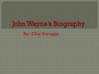 John Wayne's Biography