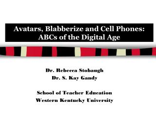 Avatars, Blabberize and Cell Phones:  ABCs of the Digital Age