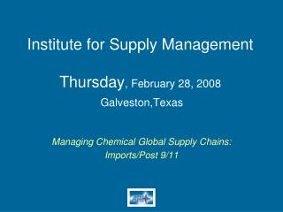 Institute for Supply Management Thursday , February 28, 2008  Galveston,Texas
