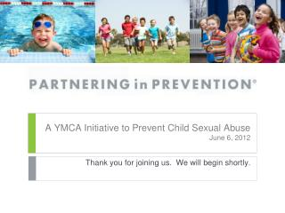 A YMCA Initiative to Prevent Child Sexual Abuse June 6, 2012