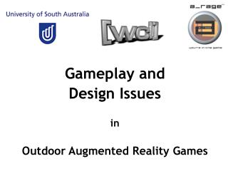 Gameplay and  Design Issues in  Outdoor  Augmented  Reality Games