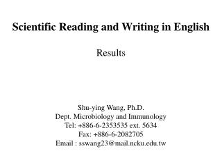 Scientific Reading and Writing in English Results Shu-ying Wang, Ph.D.