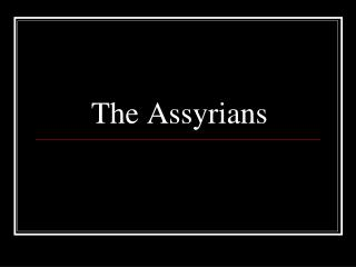 The Assyrians