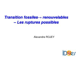 Transition fossiles → renouvelables  – Les ruptures possibles
