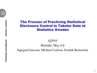 The Process of Practicing Statistical Disclosure Control in Tabular Data at Statistics Sweden