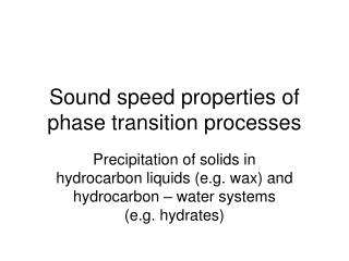 Sound speed properties of phase transition processes