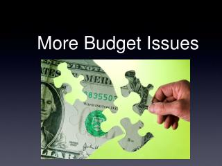 More Budget Issues