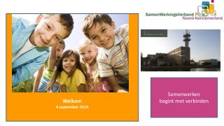 Welkom 4 september 2014