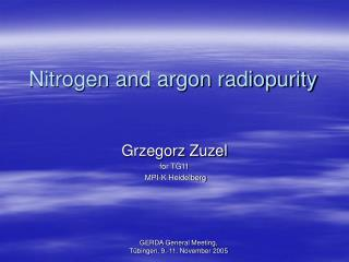 Nitrogen and argon radiopurity