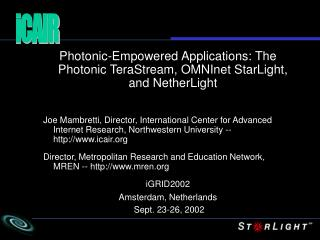 Photonic-Empowered Applications: The Photonic TeraStream, OMNInet StarLight, and NetherLight