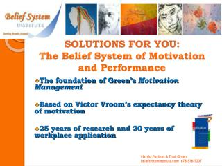 SOLUTIONS FOR YOU: T he Belief System of Motivation and Performance