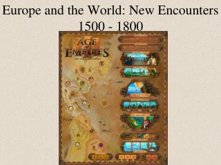 Europe and the World: New Encounters 1500 - 1800