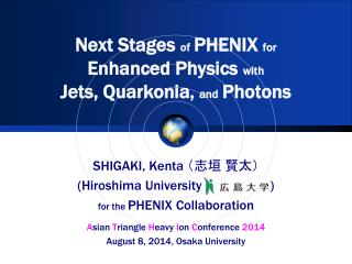 Next  Stages  of PHENIX for Enhanced Physics  with Jets ,  Quarkonia ,  and Photons