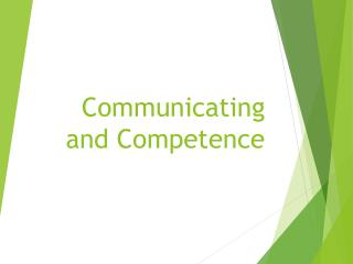 Communicating and Competence