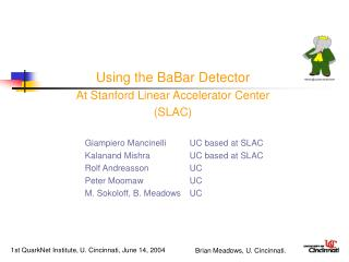 Using the BaBar Detector  At Stanford Linear Accelerator Center (SLAC)