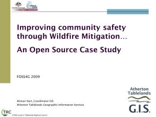 Improving community safety through Wildfire Mitigation… An Open Source Case Study
