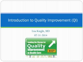 Introduction to Quality Improvement (QI)