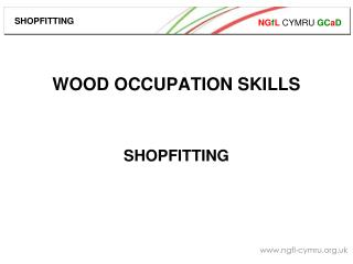 WOOD OCCUPATION SKILLS SHOPFITTING
