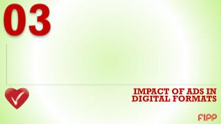 IMPACT OF ADS IN DIGITAL FORMATS