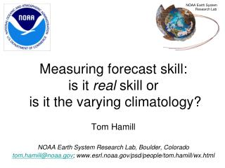 Measuring forecast skill:  is it  real  skill or   is it the varying climatology?