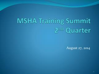 MSHA Training Summit 2 nd  Quarter
